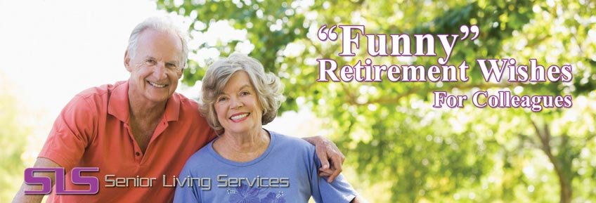 Funny Retirement Wishes For Colleagues - SLS - Senior Living Services
