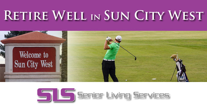 Retire Well in Sun City West, AZ