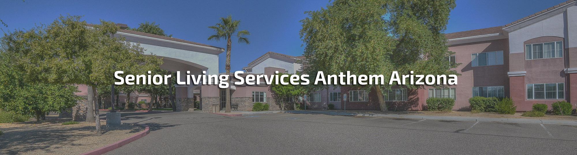 Senior Living Services Anthem Arizona