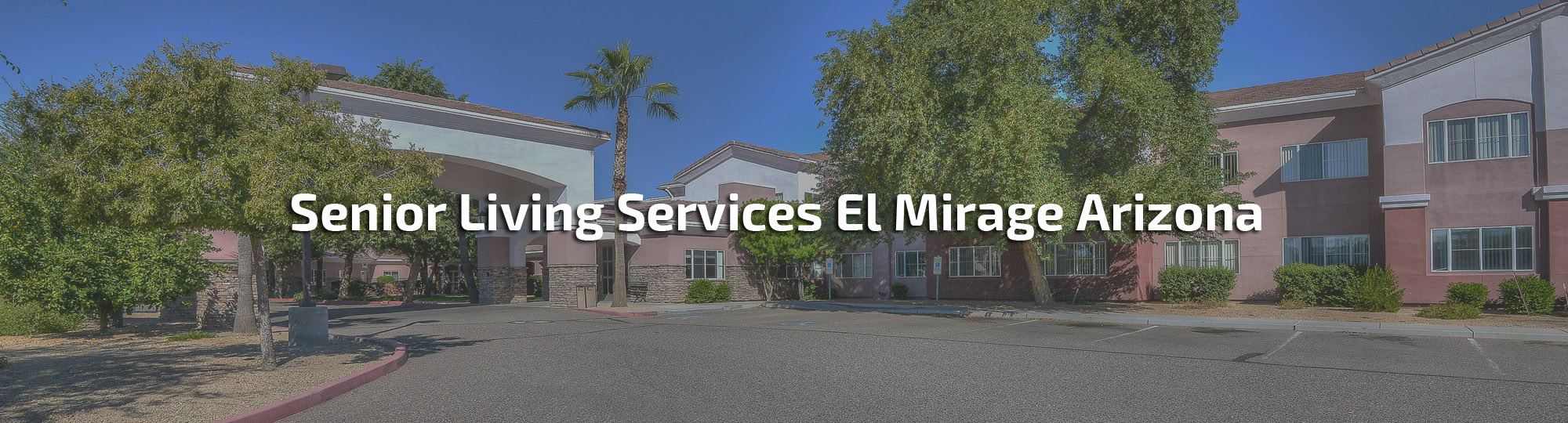 Senior Living Services El Mirage Arizona