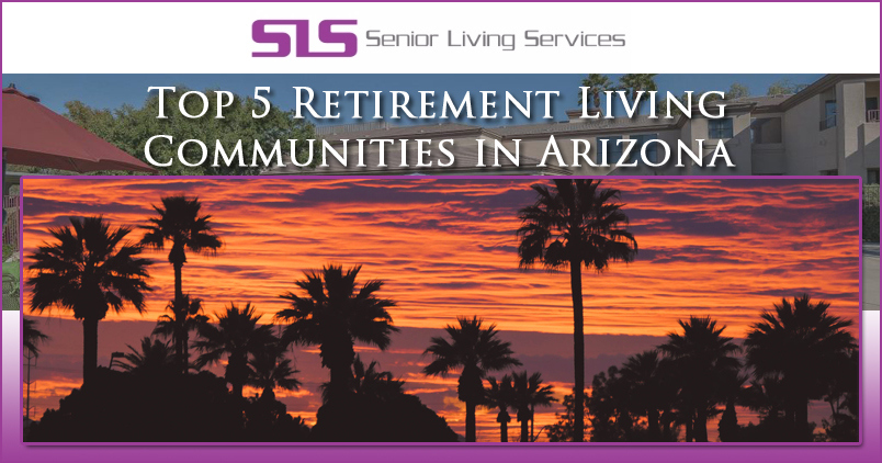 Top 5 Retirement Communities In Arizona Sls Senior