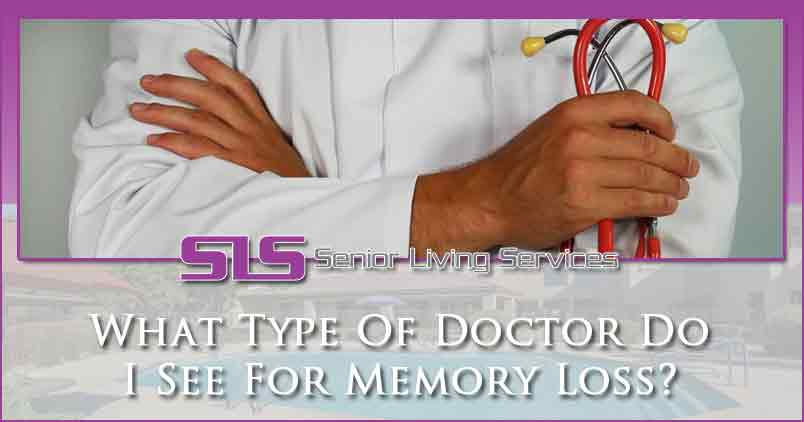 What-Type-Of-Doctor-Do-I-See-For-Memory-Loss